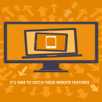 It's time to ditch these 3 website features