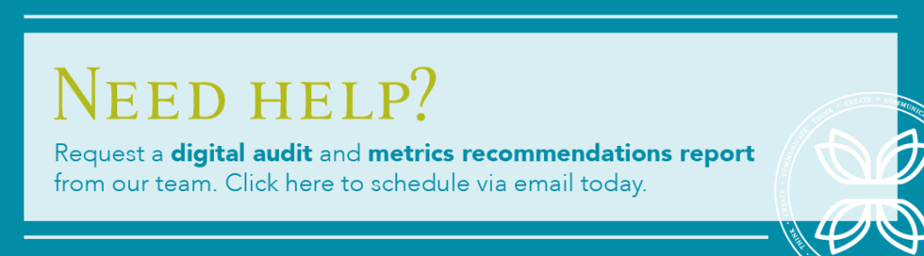 Schedule a digital audit and metrics recommendation report